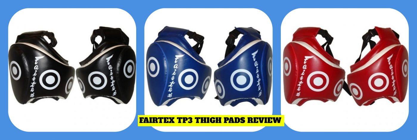 Fairtex TP3 Review