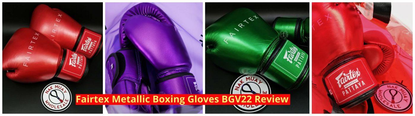 Fairtex Metallic Boxing Gloves BGV22 review